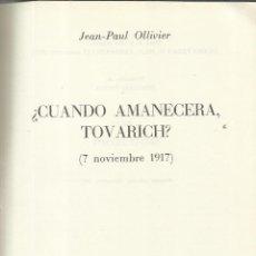 Libros de segunda mano: ¿CUANDO AMANECERÁ, TOVARICH?. JEAN-PAUL OLLIVER. PLAZA & JANES. BARCELONA. 1967. Lote 40967838
