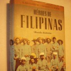 Libros de segunda mano: HEROES DE FILIPINAS. R. FERNANDEZ. PLANETA, 1997. 515 PP. TAPA DURA CON SOBRECUBIERTAS.. Lote 40985049