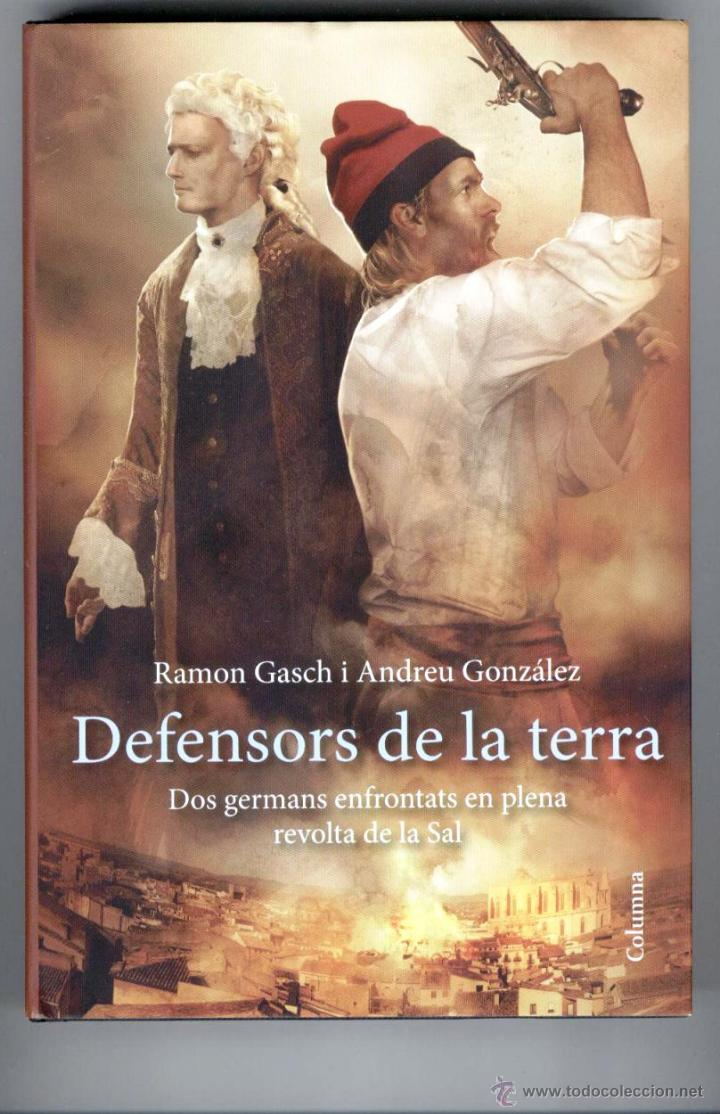 DEFENSORS DE LA TERRA(2013)-DOS GERMANS EN PLENA REVOLTA DE LA SAL.INCLUYE DEDICATORIA DE AUTORES (Libros de Segunda Mano (posteriores a 1936) - Literatura - Narrativa - Novela Histórica)