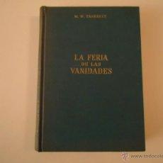 Libros de segunda mano: LA FERIA DE LAS VANIDADES. Lote 41053237