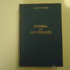 Libros de segunda mano: HISTORIA DE DOS CIUDADES. Lote 41054050