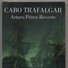 Libros de segunda mano: CABO TRAFALGAR. UN RELATO NAVAL. ARTURO PÉREZ-REVERTE. ED. ALFAGUARA. MADRID. 2004 (PRIMERA EDICIÓN). Lote 41123698