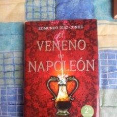 Libros de segunda mano: EL VENENO DE NAPOLEÓN, DE EDMUNDO DIAZ CONDE. Lote 41352253