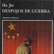 Libros de segunda mano: DESPOJOS DE GUERRA. HA JI. EDITORIAL TUSQUETS. 1ª ED. ESPAÑA. BARCELONA. 2007. Lote 41397611