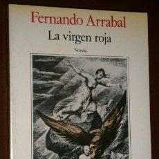Libros de segunda mano: LA VIRGEN ROJA POR FERNANDO ARRABAL DE ED. SEIX BARRAL EN BARCELONA 1987 PRIMERA EDICIÓN. Lote 41480753