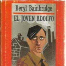 Libros de segunda mano: EL JOVEN ADOLFO. BERYL BAINBRIDGE. EDICIONES EDHASA. MADRID. 1988. Lote 41522439