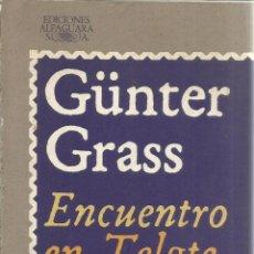Libros de segunda mano: ENCUENTRO EN TELGTE. GÜNTER GRASS. EDICIONES ALFAGUARA. MADRID. 1981. Lote 41544286