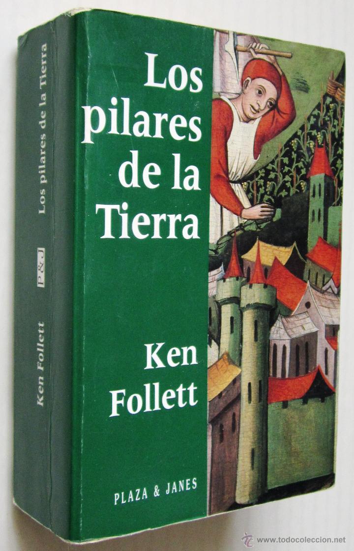 KEN FOLLET: LOS PILARES DE LA TIERRA. (Libros de Segunda Mano (posteriores a 1936) - Literatura - Narrativa - Novela Histórica)