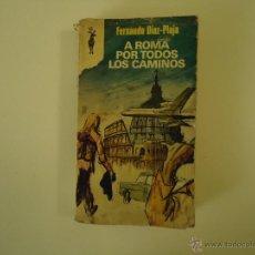 Libros de segunda mano: A ROMA POR TODOS LOS CAMINOS. Lote 42036760
