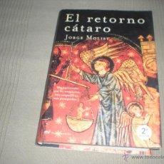 Libros de segunda mano: EL RETORNO CÁTARO . JORGE MOLIST .. Lote 42053341