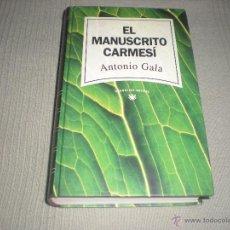 Libros de segunda mano: EL MANUSCRITO CARMESÍ . ANTONIO GALA .. Lote 42100090