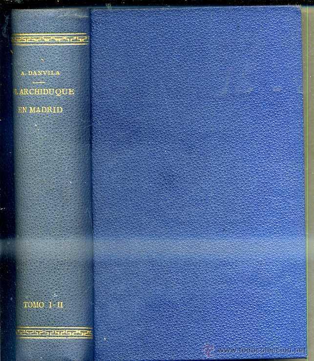 ALFONSO DANVILA : EL ARCHIDUQUE EN MADRID (ESPASA CALPE, 1941) (Libros de Segunda Mano (posteriores a 1936) - Literatura - Narrativa - Novela Histórica)