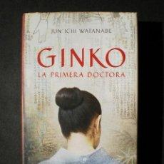 Libros de segunda mano: JUN'ICHI WATANABE: GINKO. LA PRIMERA DOCTORA, ED. SEIX BARRAL, 2009. Lote 42295541