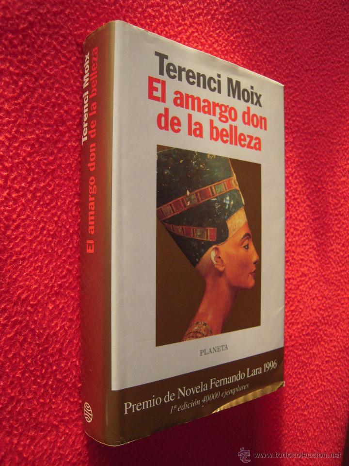 EL AMARGO DON DE LA BELLEZA - TERENCI MOIX (Libros de Segunda Mano (posteriores a 1936) - Literatura - Narrativa - Novela Histórica)