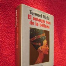 Libros de segunda mano: EL AMARGO DON DE LA BELLEZA - TERENCI MOIX. Lote 42353640