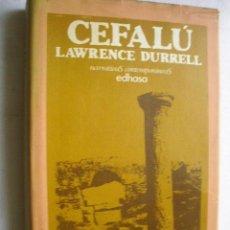 Libros de segunda mano: CEFALÚ. DURRELL, LAWRENCE. 1979. Lote 42516289