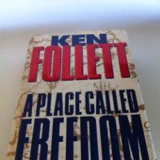 Libros de segunda mano: KEN FOLLET - A PLACE CALLED FREEDOM - UN LUGAR LLAMADO LIBERTAD - 1995. Lote 42727916