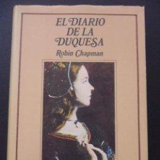 Libros de segunda mano: EL DIARIO DE LA DUQUESA. ROBIN CHAPMAN. NARRATIVAS EDHASA, 1ª EDICION 1983. TAPA DURA CON SOBRECUBIE. Lote 42768984