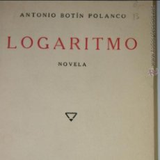 Libros de segunda mano: LOGARITMO. BOTIN POLANCO, ANTONIO. 1933 ESPASA CALPE NOVELA. Lote 42813290