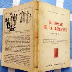 Libros de segunda mano: EL FOSSAR DE LA LLIBERTAT.- DRAMA DE COGUL.- POR J. CUADRAT REALP. Lote 42893046