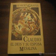 Libros de segunda mano: CLAUDIO EL DIOS Y SU ESPOSA MESALINA - ROBERT GRAVES - CIRCULO DE LECTORES. Lote 42921531