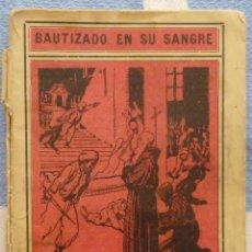 Libros de segunda mano: BAUTIZADO EN SU SANGRE.- POR EL PADRE RIBÉ.. Lote 42926744
