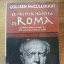 Libros de segunda mano: COLLEEN MCCULLOUGH. EL PRIMER HOMBRE DE ROMA. Lote 42955123