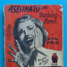 Libros de segunda mano: ASESINATO EN BARDSLEY MEWS, AUTOR AGATHA CHRISTIE, BIBLIOTECA DE ORO AÑO 1956. Lote 43061857