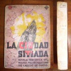 Libros de segunda mano: CASARIEGO, J.-E. LA CIUDAD SITIADA : NOVELA HISTÓRICA DEL MADRID PRERREVOLUCIONARIO Y DEL ASEDIO DE . Lote 43075995