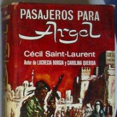 Libros de segunda mano: PASAJEROS PARA ARGEL - CÉCIL SAINT-LAURENT - COL. NOVELISTAS DEL DÍA - PLAZA & JANES 1970. Lote 43457535