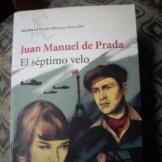 Libros de segunda mano: NOVELA EL SÉPTIMO VELO. JUAN MANUEL DE PRADA.. Lote 43660364
