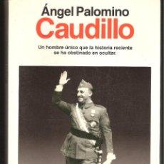Libros de segunda mano: LIBRO - CAUDILLO DE ANGEL PALOMINO - EDITORIAL PLANETA . Lote 43749550