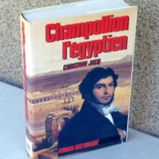 Libros de segunda mano: CHAMPOLLION L'EGYPTIEN .- DE CHRISTIAN JACQ. Lote 43934663