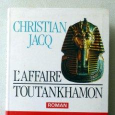 Libros de segunda mano: L'AFFAIRE TOUTANJHAMON.- CHRISTIAN JACQ.-. Lote 43935648