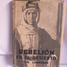 Libros de segunda mano: REBELION EN EL DESIERTO - T.E.LAWRENCE (EDITORIAL JUVENTUD 1940). Lote 44058261
