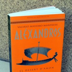 Libros de segunda mano: EL DESERT D'AMON.- ALEXANDROS - PER VALERIO MASSIMO MANFREDI. Lote 44099118