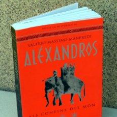 Libros de segunda mano: ELS CONFINS DEL MON .- ALEXANDROS - PER VALERIO MASSIMO MANFR. Lote 44099195