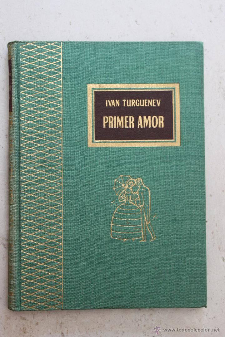 PRIMER AMOR - IVAN TURGUENEV - TESORO VIEJO - EDICIONES RODEGAR (Libros de Segunda Mano (posteriores a 1936) - Literatura - Narrativa - Novela Histórica)