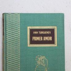 Libros de segunda mano: PRIMER AMOR - IVAN TURGUENEV - TESORO VIEJO - EDICIONES RODEGAR. Lote 44106418