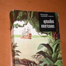 Libros de segunda mano: EL QUIJOTE DE EL DORADO, ORELLANA Y EL RÍO AMAZONAS. DEMETRIO AGUILERA-MALTA. EPISODIOS AMERICANOS 2. Lote 44115412