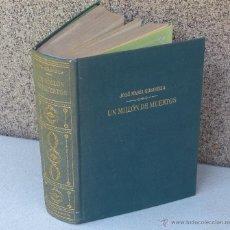 Libros de segunda mano: UN MILLON DE MUERTOS .- JOSÉ MARIA GIRONELLA. Lote 44134887