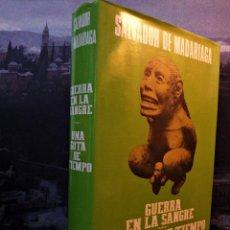 Livres d'occasion: GUERRA EN LA SANGRE. UNA GOTA DE TIEMPO. SALVADOR DE MADARIAGA. Lote 44138461