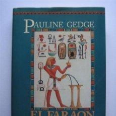 Libros de segunda mano: EL FARAON - PAULINE GEDGE - EDITORIAL EMECE. Lote 77368457