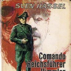 Libros de segunda mano: COMANDO REISCHFÜHRER HIMMLER SVEN HASSEL. Lote 44269420
