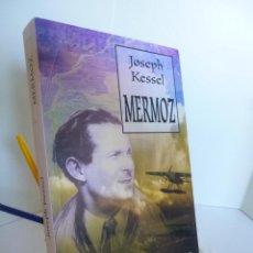 Libros de segunda mano: MERMOZ (JOSEPH KESSEL) COLECCIÓN AVENTURA INÉDITA INÈDITA EDITORES 2008 OFRT. Lote 44320441