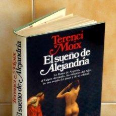 Libros de segunda mano: EL SUEÑO DE ALEJANDRIA.- TERENCI MOIX. Lote 44630003