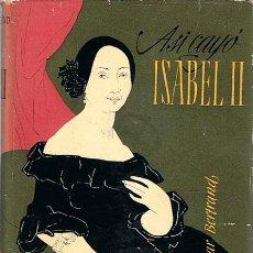 Libros de segunda mano: ASI CAYÓ ISABEL II R. OLIVAR BERTRAND. Lote 44660247