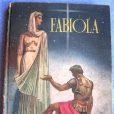 Libros de segunda mano: FABIOLA - CARDENAL WISEMAN - MADRID EN 1949 ( BUEN ESTADO ).. Lote 44700640
