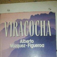 Libros de segunda mano: VIRACOCHA, ALBERTO VAZQUEZ FIGEROA, PLAZA Y YANES. Lote 44860573