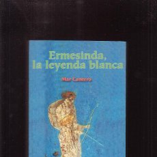 Libros de segunda mano: ERMESINDA, LA LEYENDA BLANCA / MAR CANTERO -EDITA : LIBERTARIAS. Lote 44895701